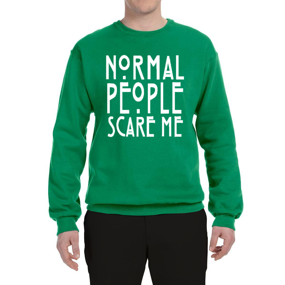 Normal People Scare Me Mens Crewneck Sweatshirt Graphic Sweater
