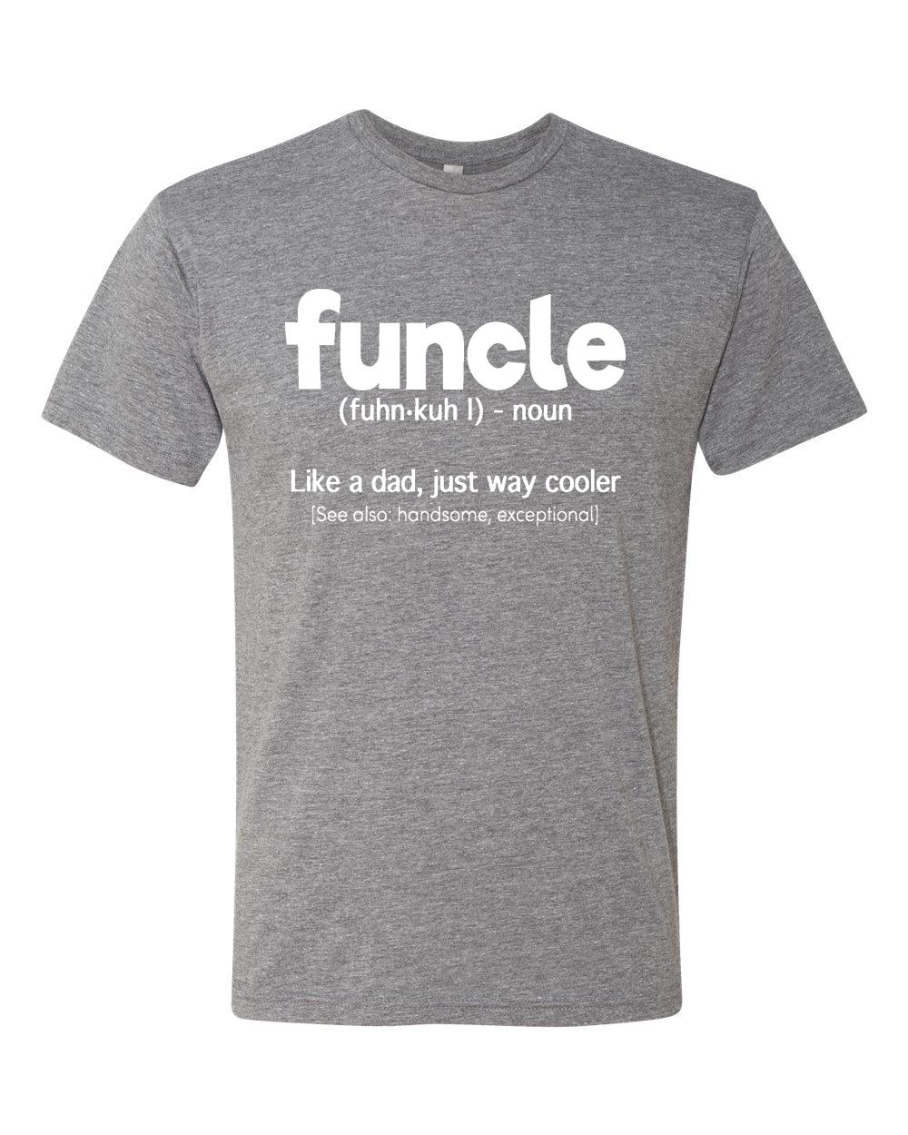 Funcle Fun Uncle Soft Premium Humor T Shirt Nephew Niece Gift Tee